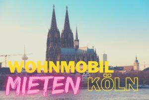 Wohnmobil mieten Köln
